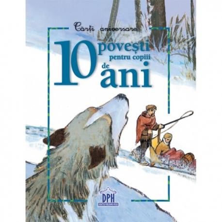 10 poveşti pentru copiii de 10 ani